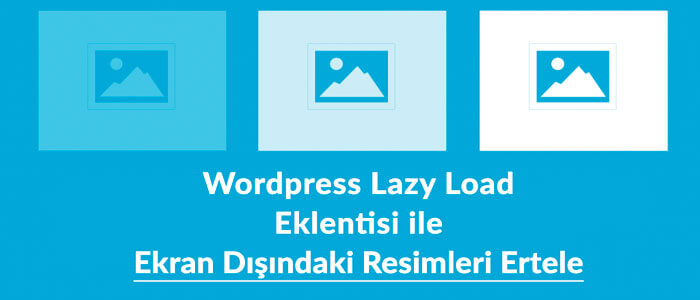 Wordpress Lazy Load Eklentisi